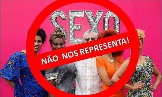 """Fonte: Boicote Nacional ao programa """"Sexo e as Nega""""."""