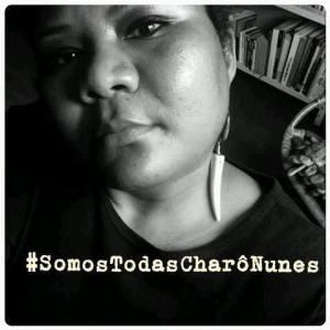 #SomosTodasCharôNunes Fonte: http://jaquejesus.blogspot.com.br